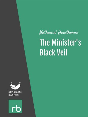 "human beings are creatures of habit in the story the ministers black veil by nathaniel hawthorne Reoccurring themes and symbols in different works by nathaniel hawthorne it is no secret that nathaniel hawthorne's ""the minister's black veil"" is a parable."