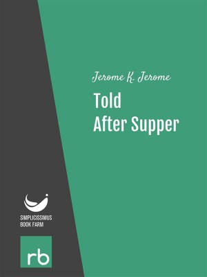 Told After Supper (Audio-eBook) by  K. Jerome from StreetLib SRL in General Novel category