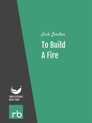 To Build A Fire (Audio-eBook) by  Jack from StreetLib SRL in General Novel category