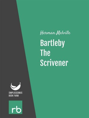 Bartleby, The Scrivener - A Story Of Wall Street (Audio-eBook) by  Herman from StreetLib SRL in General Novel category