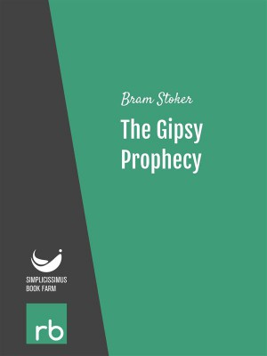 The Gipsy Prophecy (Audio-eBook) by  Bram from StreetLib SRL in General Novel category