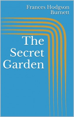The Secret Garden by Frances Hodgson Burnett from StreetLib SRL in Classics category