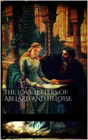 The love letters of Abelard and Heloise by Anonymous from StreetLib SRL in Language & Dictionary category