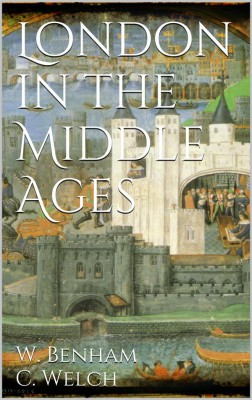 London in the Middle Ages by Charles Welch from StreetLib SRL in History category