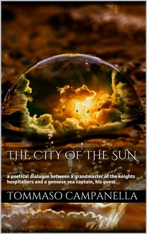 The City of the Sun by Tommaso Campanella from StreetLib SRL in General Novel category