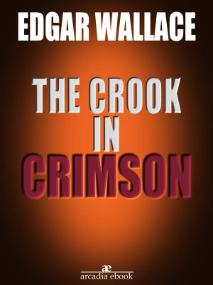 The Crook in Crimson (Illustrated) by Edgar  Wallace from  in  category