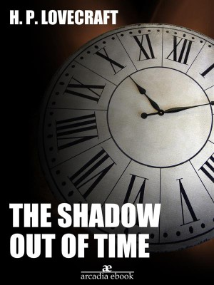 The Shadow Out of Time by H. P. Lovecraft from StreetLib SRL in General Novel category