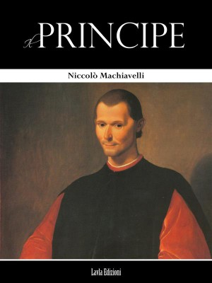 Il Principe by Niccolo Machiavelli from StreetLib SRL in History category
