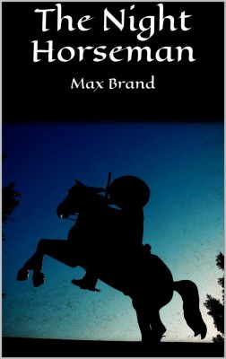 The Night Horseman by Max Brand from StreetLib SRL in General Novel category