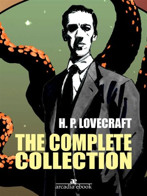 H. P. Lovecraft  Complete Collection by H. P. Lovecraft from StreetLib SRL in General Novel category