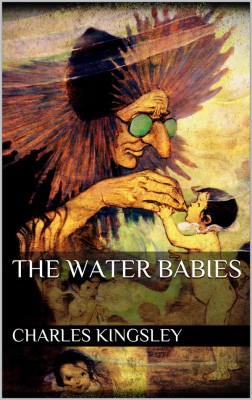 The Water Babies by Charles Kingsley from StreetLib SRL in General Novel category