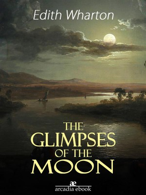 Glimpses of the Moon by Edith Wharton from StreetLib SRL in Classics category
