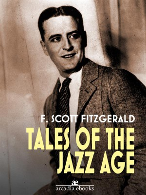 Tales of the Jazz Age by F. Scott Fitzgerald from StreetLib SRL in Classics category
