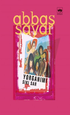 Yorgan?m? S?k? Sar by Abbas Sayar from StreetLib SRL in General Novel category