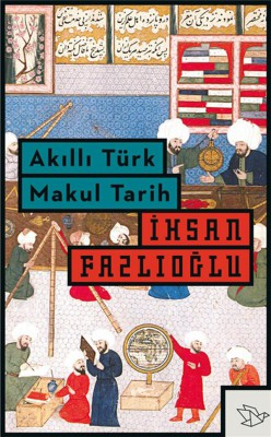 Ak?ll? Türk Makul Tarih by ?hsan Fazl?o?lu from StreetLib SRL in Family & Health category