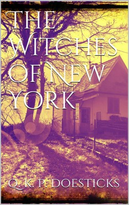 The Witches of New York by Q. K. Philander Doesticks from StreetLib SRL in Religion category