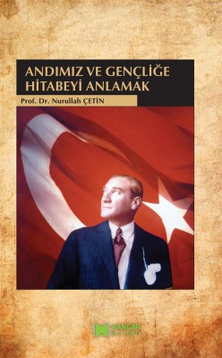 And?m?z ve Gençli?e Hitabeyi Anlamak by Nurullah Çetin from StreetLib SRL in Language & Dictionary category