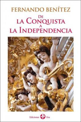 De la Conquista a la Independencia by Fernando Benítez from StreetLib SRL in History category