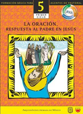 Manual 5. La Oración, Respuesta al Padre en Jesús by Vicario Episcopal para los Laicos from StreetLib SRL in Religion category