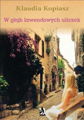 W g??b lawendowych uliczek by Klaudia Kopiasz from StreetLib SRL in Travel category