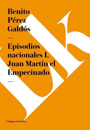 Episodios nacionales I. Juan Martín el Empecinado by Benito Pérez Galdós from StreetLib SRL in History category