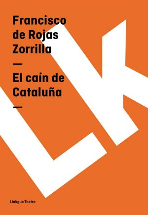 El caín de Cataluña by Francisco de Rojas Zorrilla from StreetLib SRL in History category