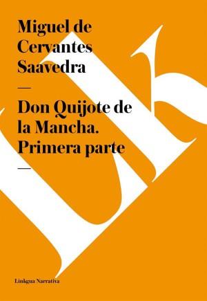 Don Quijote de la Mancha. Primera parte by Miguel  de Cervantes Saavedra from StreetLib SRL in History category