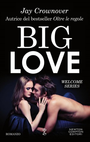 Big Love by Jay Crownover from StreetLib SRL in Romance category
