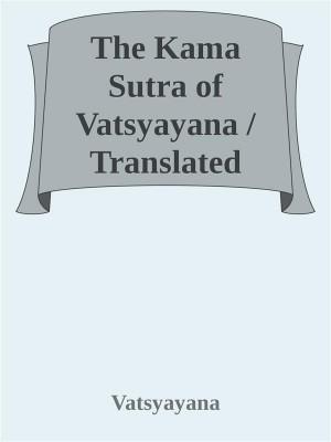 The Kama Sutra of Vatsyayana by Vatsyayana from StreetLib SRL in Classics category