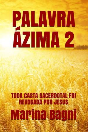 Palavra Ázima 2 by Marina Bagni from StreetLib SRL in Christianity category