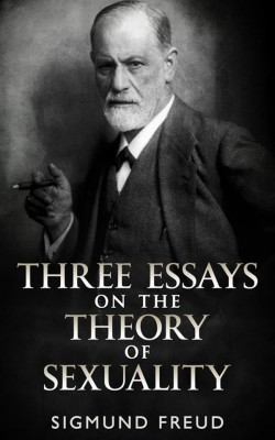 Example Thesis Statements For Essays Three Essays On The Theory Of Sexuality By Sigmund Freud From In Category Narrative Essay Sample Papers also Persuasive Essay Paper Three Essays On The Theory Of Sexuality  Sigmund Freud  Streetlib  Process Paper Essay