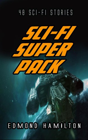 Edmond Hamilton Sci-Fi Super Pack by Edmond Hamilton from StreetLib SRL in General Novel category