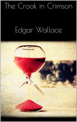 The Crook in Crimson by Edgar  Wallace from StreetLib SRL in General Novel category