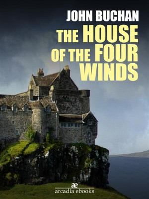 The House of the Four Winds by John Buchan from StreetLib SRL in Classics category
