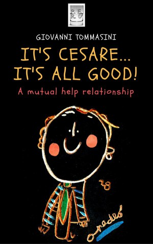 ITS CESARE...ITS ALL GOOD - The true story of a mutual help relationship - Our autism and the one of the world around us by Giovanni Tommasini from StreetLib SRL in Family & Health category