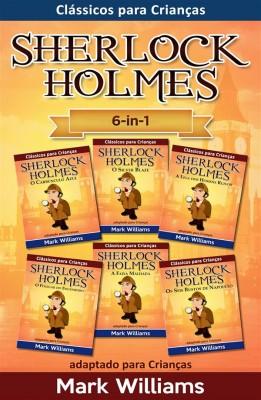 Sherlock Holmes adaptado para Crianças 6-in-1: O Carbúnculo Azul, O Silver Blaze, A Liga dos Homens, O Polegar do Engenheiro, A Faixa Malhada, Os Seis Bustos de Napoleão by Mark Williams from StreetLib SRL in Teen Novel category
