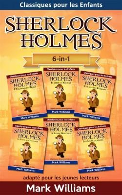 Sherlock Holmes adapté pour les jeunes lecteurs 6-in-1 : LEscarboucle Bleue, Flamme dArgent, La Ligue des Rouquins, Le Pouce de lIngénieur, Le Ruban Moucheté, Les Six Napoléons by Mark Williams from StreetLib SRL in Teen Novel category