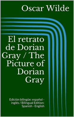 El retrato de Dorian Gray / The Picture of Dorian Gray (Edición bilingüe: español - inglés / Bilingual Edition: Spanish - English) by Oscar Wilde from StreetLib SRL in Language & Dictionary category
