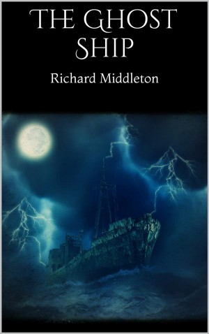 The Ghost Ship by Richard Middleton from StreetLib SRL in General Novel category