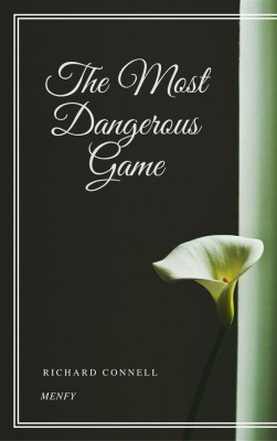 The Most Dangerous Game by Richard Connell from StreetLib SRL in General Novel category