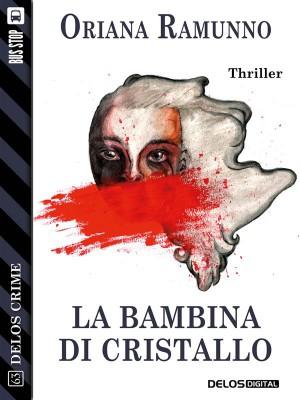 La bambina di cristallo by Oriana Ramunno from StreetLib SRL in General Novel category