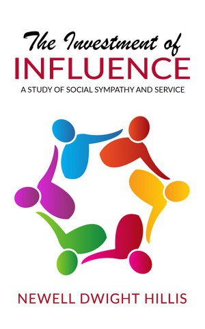 The Investment of Influence - A Study of Social Sympathy and Service by Newell Dwight Hillis from StreetLib SRL in Family & Health category