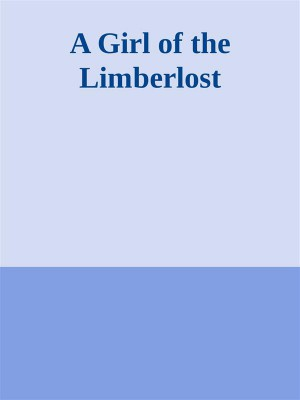 A Girl of the Limberlost by Gene Stratton-Porter from StreetLib SRL in Classics category