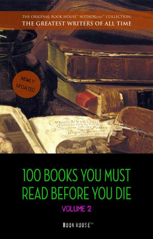 100 Books You Must Read Before You Die - volume 2 [newly updated] [Ulysses; Dangerous Liaisons; Of Human Bondage; Moby-Dick; The Jungle; Anna Karenina; etc.] (Book House Publishing) by H. G. Wells from StreetLib SRL in Language & Dictionary category