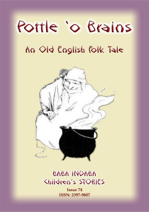 A POTTLE O BRAINS - An Old English Folk Tale by Anon E. Mouse from StreetLib SRL in General Novel category