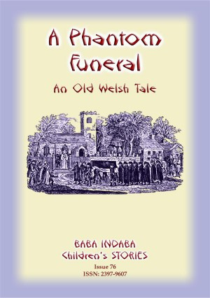 A PHANTOM FUNERAL - An ancient Welsh tale from Cardigan Bay by Anon E. Mouse from StreetLib SRL in General Novel category