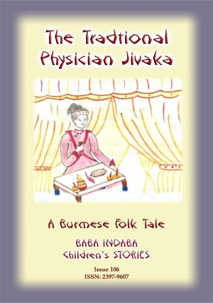 A TRADITIONAL PHYSICIAN NAMED JIVAKA - A Burmese Children's Tale by Anon E. Mouse from StreetLib SRL in General Novel category