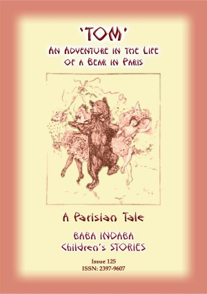 THE STORY OF TOM - An Adventure in the Life of a Bear in Paris by Anon E. Mouse from StreetLib SRL in General Novel category