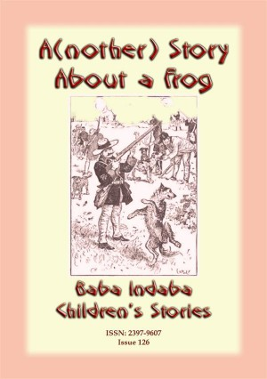 A(nother) STORY ABOUT A FROG - A French Animal Story by Anon E. Mouse from StreetLib SRL in General Novel category