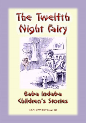 THE TWELFTH NIGHT FAIRY - A Fairy Tale by Anon E. Mouse from StreetLib SRL in General Novel category